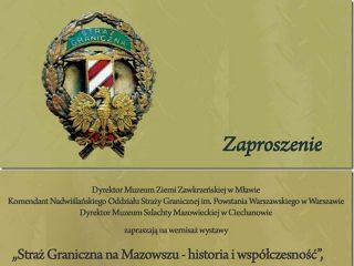 """Zaproszenie na wernisaż – Straż Graniczna na Mazowszu – historia a współczesność"""""""