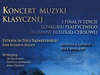 12 czerwca – koncert muzyki klasycznej i finał IV edycji Konkursu Plastycznego im. Hanny Rudzkiej-Cybisowej