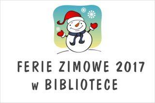 Ferie zimowe 2017. Miejska Biblioteka Publiczna w Mławie zaprasza