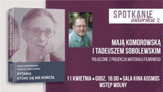 Już 11 kwietnia! Spotkanie autorskie z Mają Komorowską i Tadeuszem Sobolewskim
