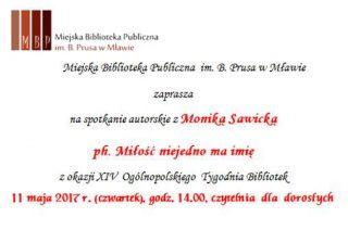 Miłość niejedno ma imię – biblioteka zaprasza spotkanie z pisarką Moniką Sawicką