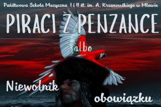 Piraci z Penzance albo Niewolnik Obowiązku. PSM w Mławie zaprasza na premierę operetki