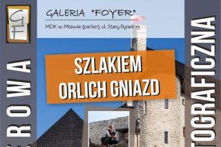 28 listopada. Szlakiem Orlich Gniazd. Przed nami wernisaż wystawy fotografii w Galerii Foyer