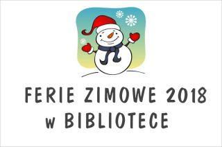 Biblioteka zaprasza na ferie zimowe 2018