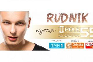 """Rudnik wystąpi na festiwalu w Opolu w konkursie """"Przebój na Mundial"""""""