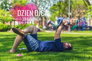 Dziś w Polsce obchodzimy Dzień Ojca