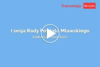 Zapraszamy na transmisję z I sesji Rady Powiatu Mławskiego