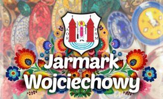 Wystaw się na Jarmarku Wojciechowym! Mława. Jarmark Wojciechowy 2019. Trwa przyjmowanie zgłoszeń