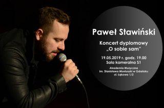 Koncert dyplomowy Pawła Stawińskiego w Gdańsku