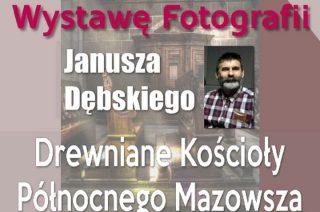 Wystawa fotografii Janusza Dębskiego w Ciechanowie