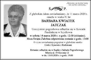 Z głębokim żalem zawiadamiamy, że zmarła Barbara Kwiatek Jatczak