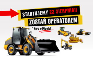 Chcesz zostać operatorem: koparek, ładowarek, walców drogowych? Zapraszamy na kurs w Mławie. Startujemy 22 sierpnia!!