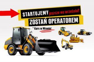 Chcesz zostać operatorem: koparek, ładowarek, walców drogowych? Zapraszamy na kurs w Mławie. Startujemy jeszcze we wrześniu!!