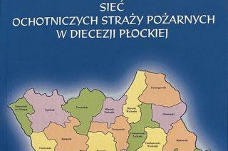Ukazała się książka o Ochotniczych Strażach Pożarnych w diecezji płockiej