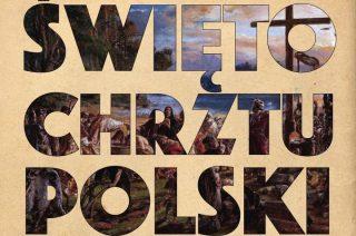 14 kwietnia Święto Chrztu Polski. Wywieś flagę