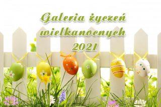 Galeria życzeń wielkanocnych 2021