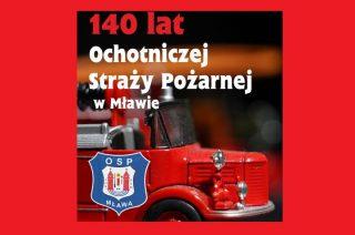 MDK ogłasza konkursy na 140. rocznicę powstania mławskiej OSP